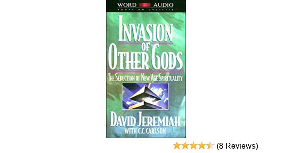 Invasion Of Other Gods David Jeremiah Carole C Carlson