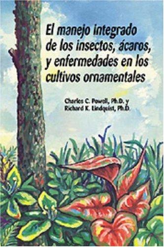 Descargar Libro Manejo Integrado De Los Insectos, Acaros, Y Enfermedades En Los Cultivos Ornamentales Charles C. Powell