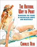 Natural Way to Paint, Charles Reid, 0823031586