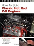 How to Build Classic Hot Rod V-8 Engines, George McNicholl, 0760327777
