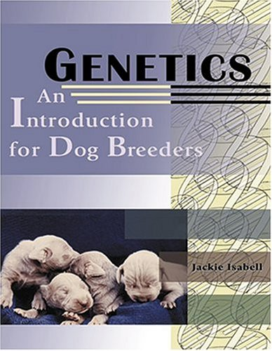 Genetics: An Introduction for Dog Breeders