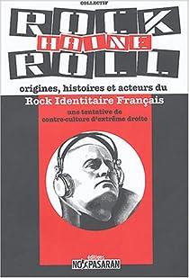 Rock Haine Roll : Origines, histoires et acteurs du Rock Identitaire Français (RIF) par Pasaran