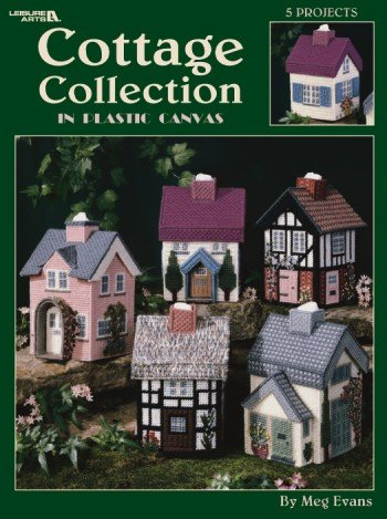 Cottage Collection in Plastic Canvas (Leisure Arts #1857) (Collection Cottage The)