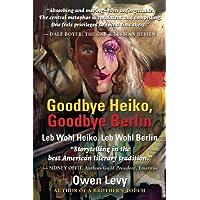 Goodbye Heiko, Goodbye Berlin (Leb Wohl Heiko, Leb Wohl Berlin)