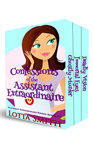 Confessions of the Assistant Extraordinaire: PI Assistant Extraordinaire Bundle, Books 1-3 (PI Assistant Extraordinaire Mystery Bundle: a cozy mystery Book -