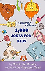 1000 Jokes for Kids by Charlie the Cavalier