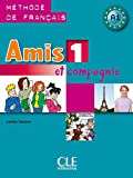 Amis 1 Et Compagnie: Methode de Francais A1