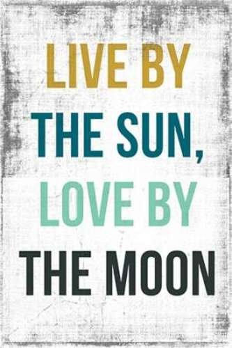 Live By the Sun Love by the Moon by PI Studio - 20