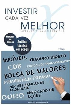 Investir cada vez melhor - Aprenda a investir sozinho (Portuguese