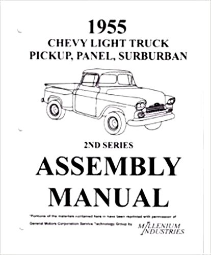 STEP-BY-STEP 1955 CHEVY & GMC PICKUP TRUCK 2nd SERIES FACTORY ASSEMBLY INSTRUCTION MANUAL - COVERS: C10, C20, C30, C1500, C2500, C3500, K5, K10, K20, K30, K1500, K2500, K3500, stakebed, Suburban, - K3500 Series Gmc