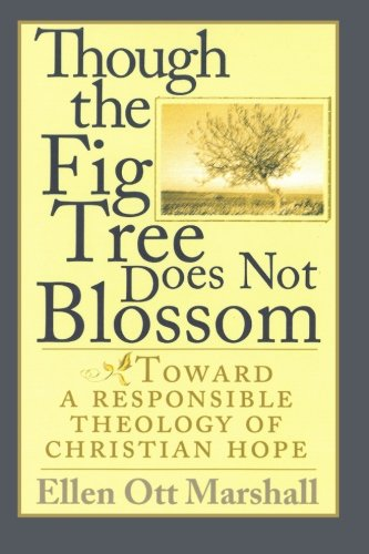 Though the Fig Tree Does Not Blossom: Toward a Responsible Theology of Christian Hope