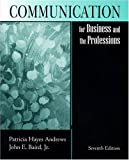Communication for Business and the Professions, Andrews, Patricia H. and Baird, John E., Jr., 1577663594