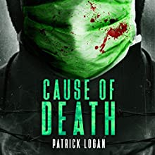 Cause of Death: A Gripping Medical Thriller: Detective Damien Drake, Book 2 Audiobook by Patrick Logan Narrated by Michael Pauley