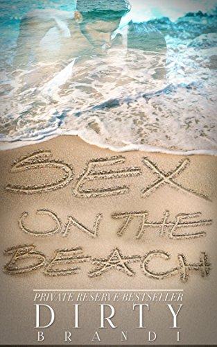 Sex On The Beach By Brandi Dirty