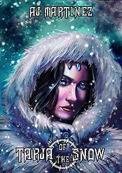 Tarja Of The Snow by [Martinez, A.J.]