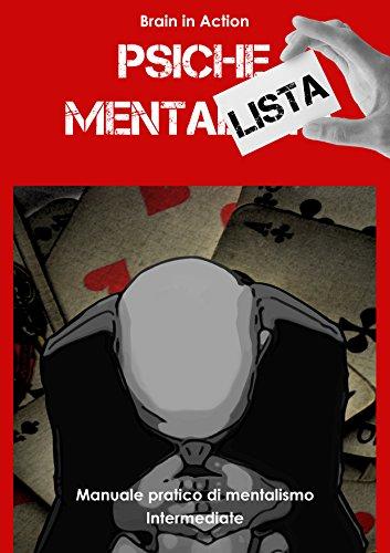 Psiche mentalista. Manuale pratico di mentalismo. Intermediate: 2 (Italian Edition)