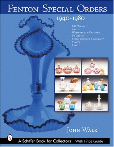Fenton Special Orders, 1940-1980 (Schiffer Book for Collectors)