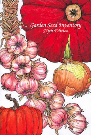 Garden Seed Inventory: An Inventory of Seed Catalogs Listing All Non-Hybrid Seeds Available in the United States and Canada by Brand: Seed Saver Pubns