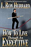How to Live Through an Executive, L. Ron Hubbard, 0884044483