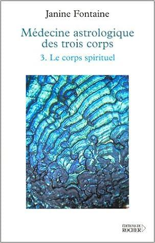 Livre Médecine astrologique des trois corps - 3. Le corps spirituel pdf, epub