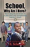 School, Why Am I Here?, C.B. Schooler, 0976442825