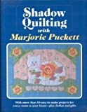 Shadow Quilting, Majorie Puckett, 0684183390