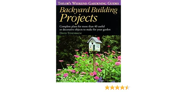 Backyard Building Projects Complete Plans For More Than 48 Useful Unique Backyard Design Plans