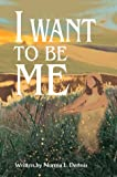 I Want to Be Me, Norma Dennis, 0595304966