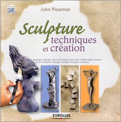 En ligne Sculpture : Techniques et création epub pdf