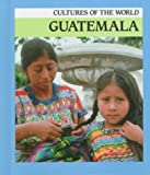 Front cover for the book Guatemala (Cultures of the World) by Sean Sheehan