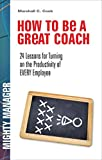 img - for How to Be a Great Coach: 24 Lessons for Turning on the Productivity of Every Employee (Mighty Manager) by Marshall J. Cook (2008-07-07) book / textbook / text book