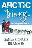 Arctic Diary, Branso Branson and Sam Branson, 0753513560