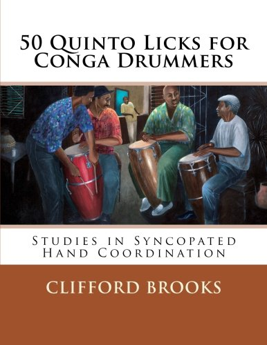 50 Quinto Licks for Conga Drummers: Studies in Syncopated Hand Coordination