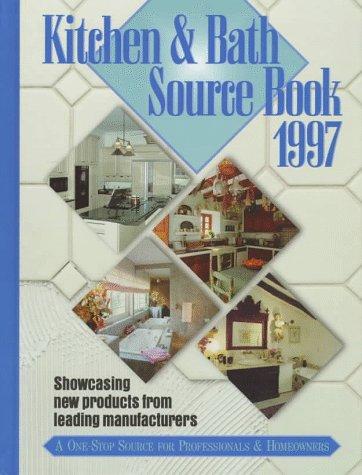 Kitchen and Bath Sourcebook 1997 (Kitchen & Bath Sourcebook ...