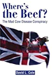 Where's the Beef?, David L. Cole, 0595202586
