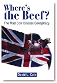 Where's the Beef?: The Mad Cow Disease Conspiracy