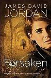 Front cover for the book Forsaken by James David Jordan