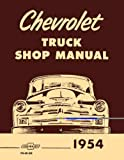 1954 Chevrolet Pickup and Truck Shop Manual Reprint 54 Chevy repair