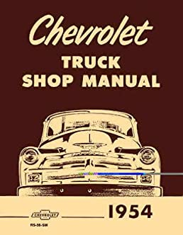 1954 chevrolet pickup and truck shop manual reprint 54 chevy repair rh amazon com 1953 Chevrolet Truck 1955 Chevrolet Truck