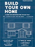 Build Your Own Home, a Guide for Subcontracting the Easy Way, a System to Save Time and Money, J. James Hasenau, 0913042196