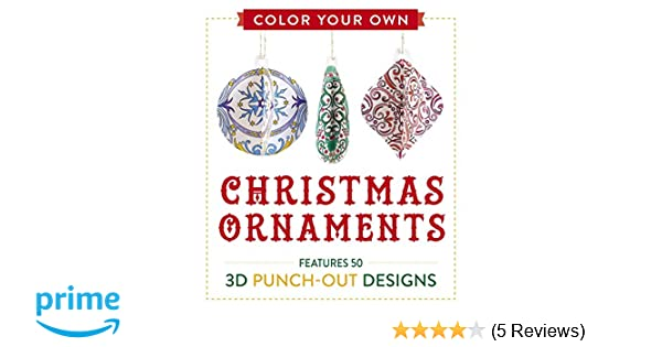 a7a05799c7f Amazon.com  Color Your Own Christmas Ornaments  Features 50 3D Punch-Out  Designs (9781507200339)  Adams Media  Books