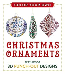 amazoncom color your own christmas ornaments features 50 3d punch out designs 9781507200339 adams media books - Amazon Christmas Ornaments