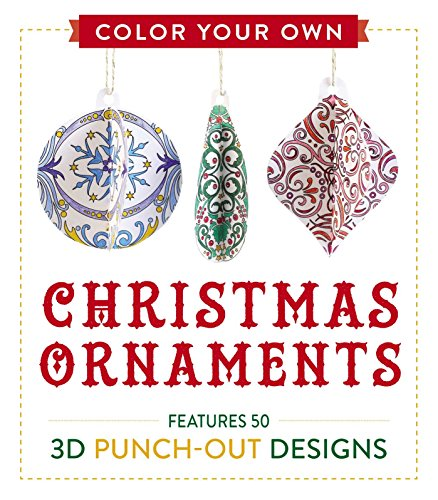 Color Your Own Christmas Ornaments: Features 50 3D Punch-Out -