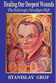 The Holotropic Mind: The Three Levels of Human Consciousness and How