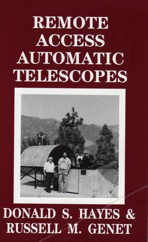 Remote Access Automatic Telescopes, Donald S. Hayes; Russell M. Genet