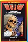 Rue de la peur, tome 2 : Qui dort dans ma tombe ? par R. L. Stine
