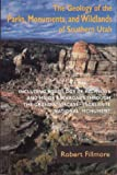 The Geology of the Parks, Monuments, and Wildlands of Southern Utah, Robert Fillmore, 0874806526