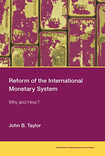(Reform of the International Monetary System: Why and How? (Karl Brunner Distinguished Lecture)