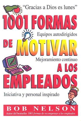 1001 Formas de Motivar a Los Empleados (Spanish Edition)