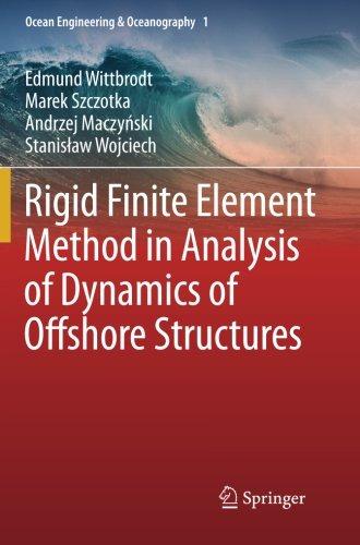 Rigid Finite Element Method in Analysis of Dynamics of Offshore Structures (Ocean Engineering & Oceanography)